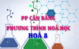 Cách viết và cân bằng phương trình hoá học - hoá lớp 8